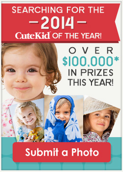 We're Searching for the 2014 CuteKid of the Year. $100,000 in Prizes. Submit a Photo
