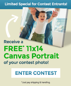 Limited Special for Contest Entrants. Recieve a FREE* 11x14 Canvas Portrait of your contest photo! Enter Contest